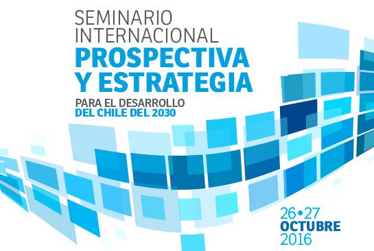 seminario-prospectiva-estrategia-chile-2016-desarrollo-2030