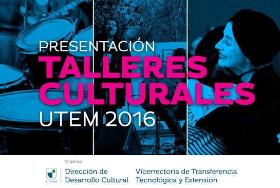 presentaciones-talleres-cultura-utem-2016